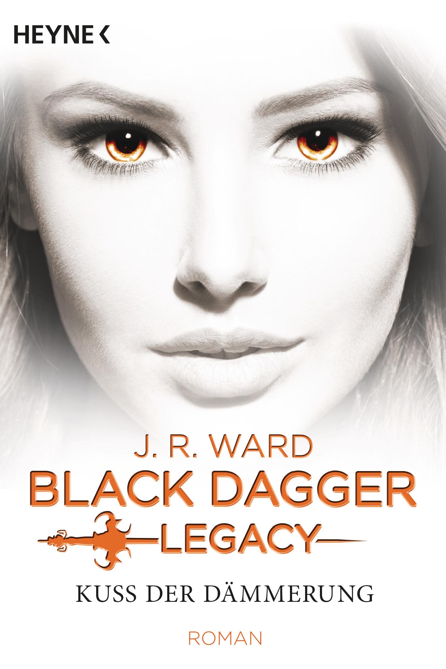 J.R. Ward: Black Dagger Legacy - Kuss der Dämmerung